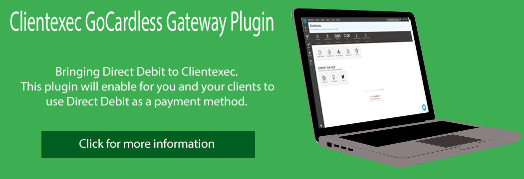 Clientexec GoCardless Gateway Plugin - Bringing Direct Debit to Clientexec. This plugin will enable for you and your clients to use Direct Debit as a payment method. Click for more information